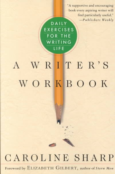 A Writer's Workbook By Sharp, Caroline/ Gilbert, Elizabeth (FRW)